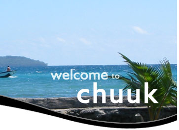 welcome to chuuk!